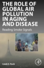 Image for The role of global air pollution in aging and disease: reading smoke signals
