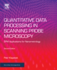 Image for Quantitative data processing in scanning probe microscopy: SPM applications for nanometrology