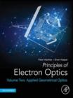 Image for Principles of electron optics.: (Applied geometrical optics)