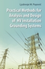 Image for Practical methods for analysis and design of HV installation grounding systems