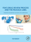 Image for FDA's drug review process and the package label: strategies for writing successful FDA submissions