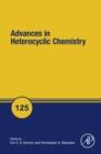 Image for Advances in heterocyclic chemistry. : Volume 125