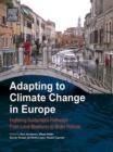 Image for Adapting to climate change in Europe: exploring sustainable pathways : from local measures to wider policies