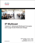Image for IP multicast.: (Advanced multicast concepts and large-scale multicast design) : Volume II,