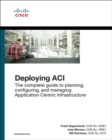 Image for Deploying ACI: the complete guide to planning, configuring, and managing application centric infrastructure