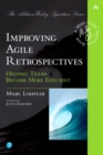 Image for Improving Agile Retrospectives: Helping Teams Become More Efficient