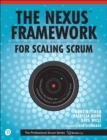 Image for Nexus Framework for Scaling Scrum: Continuously Delivering an Integrated Product with Multiple Scrum Teams