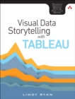 Image for Visual Data Storytelling With Tableau: Story Points, Telling Compelling Data Narratives