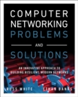 Image for Computer networking problems and solutions: an innovative approach to building resilient, modern networks