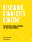 Image for Designing Connected Content: Plan and Model Digital Products for Today and Tomorrow