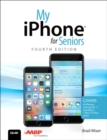 Image for My iPhone for Seniors: Covers all iPhones running iOS 11