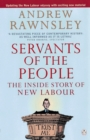 Image for Servants of the people  : the inside story of New Labour