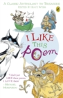 Image for I like this poem  : a collection of best-loved poems chosen by children for other children