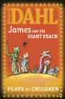 Image for Roald Dahl's James and the giant peach  : a play