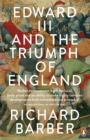 Image for Edward III and the triumph of England  : the Battle of Crâecy and the Company of the Garter