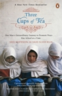 Image for Three cups of tea  : one man's extraordinary journey to promote peace - one school at a time