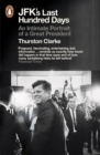 Image for JFK's last hundred days  : an intimate portrait of a great president