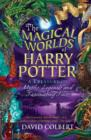 Image for The magical worlds of Harry Potter  : a treasury of myths, legends and fascinating facts