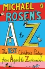 Image for Michael Rosen's A to Z  : the best children's poetry from Agard to Zephaniah