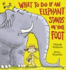 Image for What to do if an elephant stands on your foot