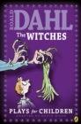 Image for Roald Dahl's The witches: plays for children.