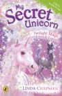 Image for My Secret Unicorn: Twilight Magic and Friends Forever