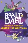 Image for The complete adventures of Charlie and Mr Willy Wonka
