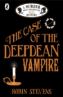 Image for The case of the Deepdean vampire