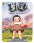 Image for Ug  : boy genius of the Stone Age and his search for soft trousers