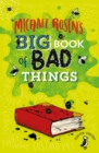 Image for Michael Rosen's big book of bad things