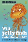 Image for Will jellyfish rule the world?: a book about climate change