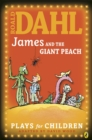 Image for Roald Dahl's James and the giant peach: a play