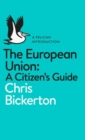 Image for The European Union  : a citizen's guide