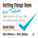 Image for Getting things done for teens  : take control of your life in a distracting world