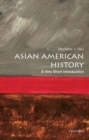 Image for Asian American History: A Very Short Introduction