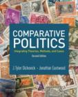 Image for Comparative politics  : integrating theories, methods, and cases