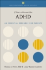 Image for If your adolescent has ADHD: an essential resource for parents in collaboration with the Annenberg Public Policy Center