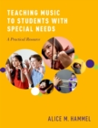 Image for Teaching Music to Students with Special Needs: A Practical Resource