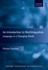 Image for Introduction to Multilingualism: Language in a Changing World