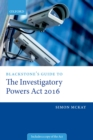 Image for Blackstone's Guide to the Investigatory Powers Act 2016