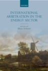 Image for International Arbitration in the Energy Sector
