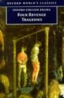 "Image for Four revenge tragedies : ""Spanish Tragedy"", ""Revenger's Tragedy"", ""Revenge of Bussy D'Ambois"", ""Atheist's Tragedy"""