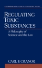 Image for Regulating toxic substances: a philosophy of science and the law