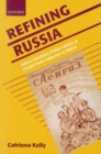 Image for Refining Russia  : advice literature, polite culture, and gender from Catherine to Yeltsin