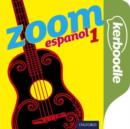 Image for Zoom espanol: Part 1: Zoom espanol 1 Kerboodle Book