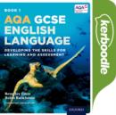 Image for AQA GCSE English Language: Kerboodle Book 1 : Developing the skills for learning and assessment