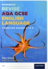 Image for AQA GCSE English languageTargeting grades 6-9,: Revision workbook