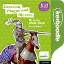 Image for Key Stage 3 History by Aaron Wilkes: Invasion, Plague and Murder: Britain 1066-1509: Kerboodle Lessons, Resources and Assessment