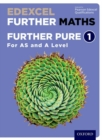 Image for Edexcel further maths  : further pure 1AS and A level,: Student book