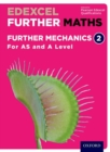 Image for Edexcel Further Maths  : Further Mechanics 2AS and A Level,: Student book